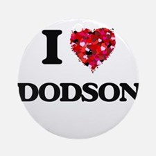 I Love Dodson Ornament (Round)