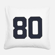 80 80th Birthday 80 Years Old Square Canvas Pillow