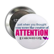 Center of Attention Button
