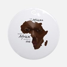 Africa was Born in Me Round Ornament