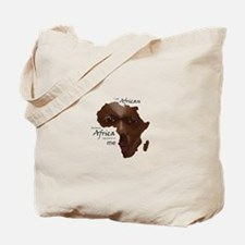 Africa was Born in Me Tote Bag