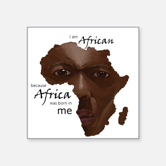Africa was Born in Me Sticker