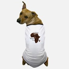 Africa was Born in Me Dog T-Shirt