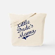 LITTLE DUDE'S MAMA Tote Bag