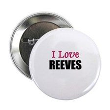 I Love REEVES Button