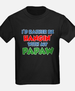 Rather Be With Papaw T-Shirt