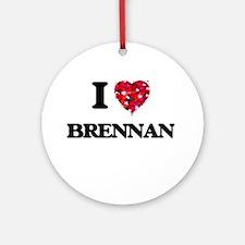 I Love Brennan Ornament (Round)