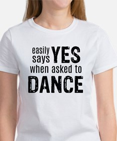 Says Yes when Asked to Dance Tee