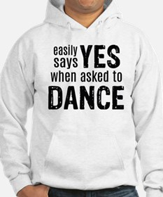 Says Yes when Asked to Dance Jumper Hoody