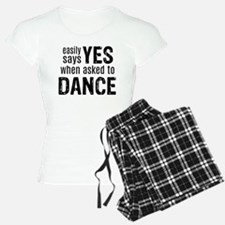 Says Yes when Asked to Danc pajamas