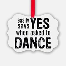 Says Yes when Asked to Dance Ornament