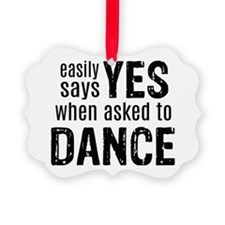 Says Yes when Asked to Dance Picture Ornament