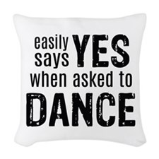 Says Yes when Asked to Dance Woven Throw Pillow