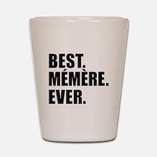 Best Memere Ever Drinkware Shot Glass