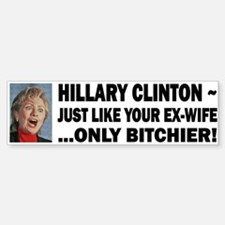 Hillary Clinton Bitchier Bumper Bumper Bumper Sticker