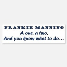 A One, A Two, Frankie! Blue Bumper Stickers