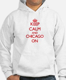 Keep Calm and Chicago ON Hoodie
