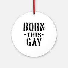 Born This Gay! Christmas Tree Ornament (round)