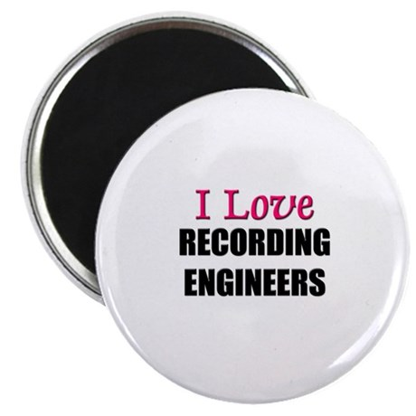 "I Love RECORDING ENGINEERS 2.25"" Magnet (10 pack)"