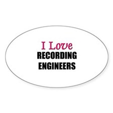 I Love RECORDING ENGINEERS Oval Decal