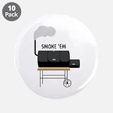 """Smoke Em 3.5"""" Button (10 pack)"""