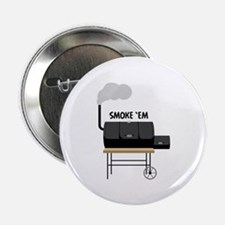 "Smoke Em 2.25"" Button (10 pack)"