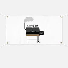 Smoke Em Banner