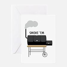 Smoke Em Greeting Cards