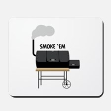 Smoke Em Mousepad