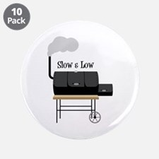"""Slow & Low 3.5"""" Button (10 pack)"""