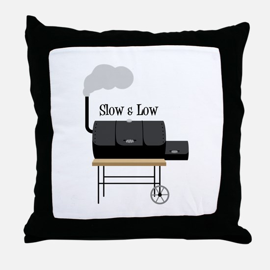 Slow & Low Throw Pillow