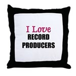 I Love RECORD PRODUCERS Throw Pillow