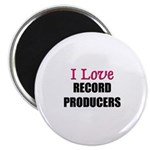 I Love RECORD PRODUCERS Magnet