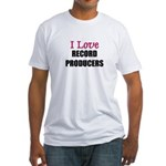 I Love RECORD PRODUCERS Fitted T-Shirt