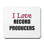 I Love RECORD PRODUCERS Mousepad