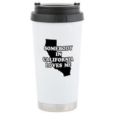 Unique Someone in california loves me Travel Mug