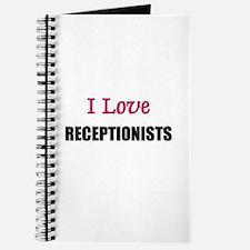 I Love RECEPTIONISTS Journal
