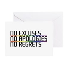 No Excuses, No Apologies, No Regrets Greeting Card