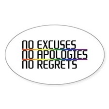 No Excuses, No Apologies, No Regrets Oval Decal