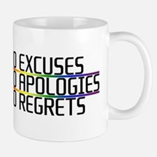 No Excuses, No Apologies, No Regrets Mug
