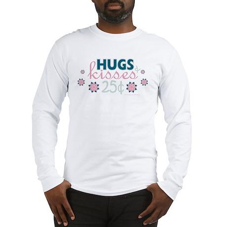 Hugs & Kisses 25 Cents Long Sleeve T-Shirt