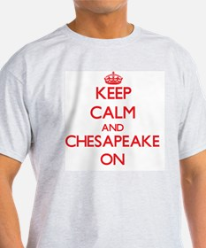Keep Calm and Chesapeake ON T-Shirt