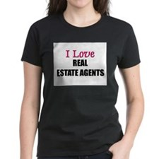 I Love REAL ESTATE AGENTS Tee