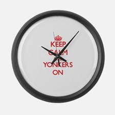 Keep Calm and Yonkers ON Large Wall Clock