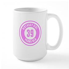 Birthday Girl 39 Years Old Mugs