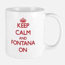 Keep Calm and Fontana ON Mugs