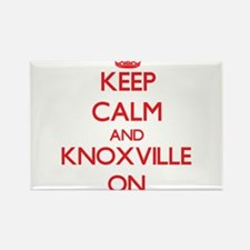 Keep Calm and Knoxville ON Magnets