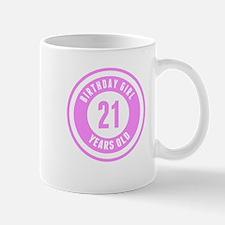 Birthday Girl 21 Years Old Mugs
