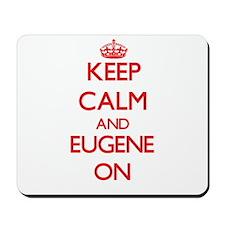 Keep Calm and Eugene ON Mousepad