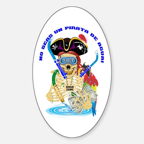 No Seas Un Pirata De Agua! Sticker (oval)